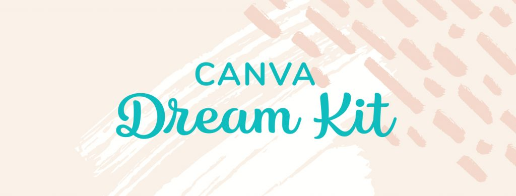 Order your Canva Dream Kit NOW for oly